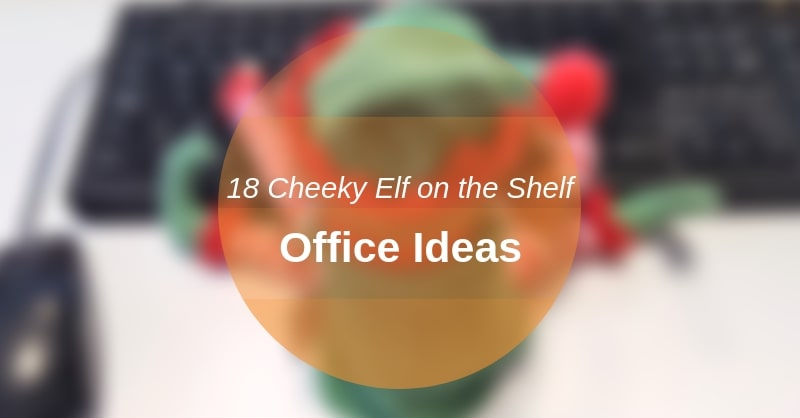 elf on the shelf office ideas