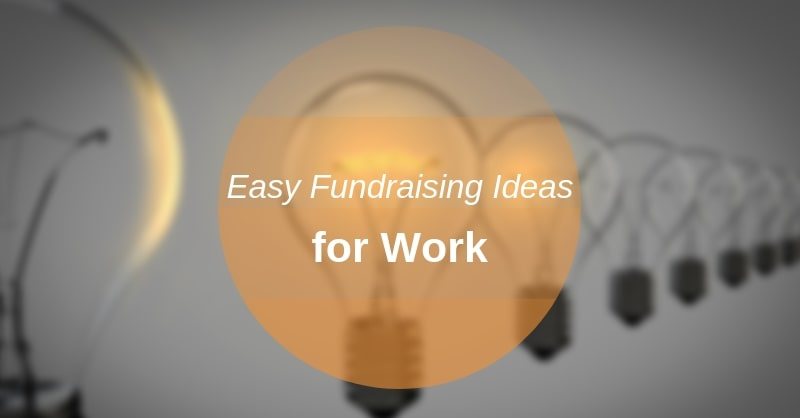 easy fundraising ideas for work