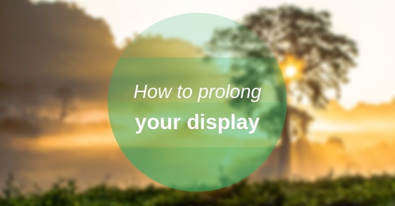 prolonging the lifespan of your marketing display