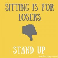 sitting is for losers stand up