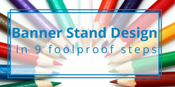 Banner stand design in 9 foolproof steps 1