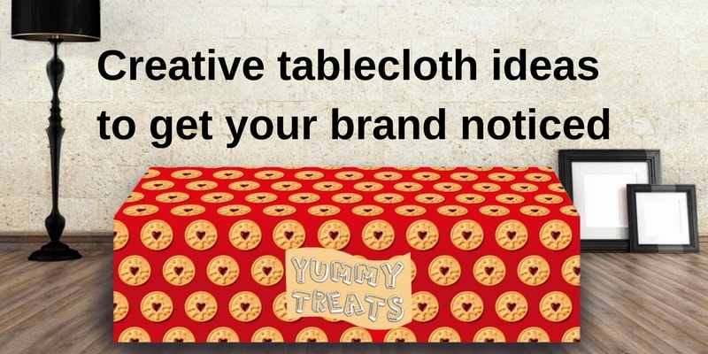 Creative tablecloth ideas to get your brand noticed