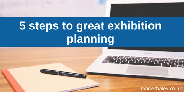 Five steps to great exhibition planning