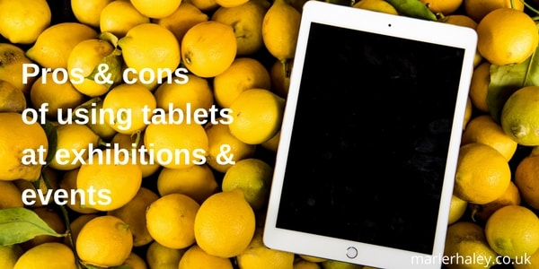 Pros and cons of using tablets at exhibitions and events