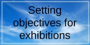 Setting objectives for exhibitions 2
