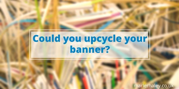 Upcycle Your Banner