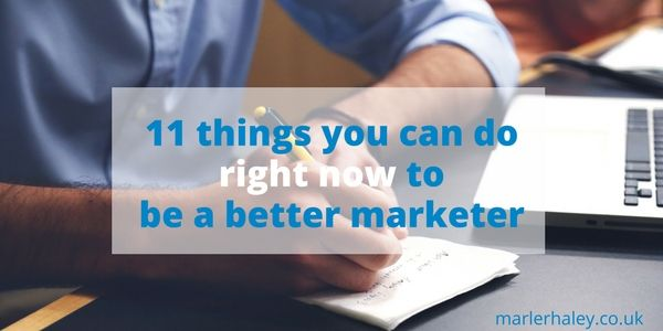 11 Things you can do to be a better marketer