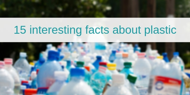 Interesting facts about plastic