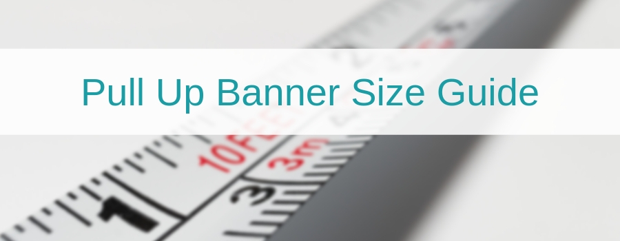 Pull up banners size guide