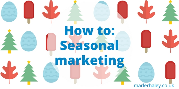 Top Tips for Successful Seasonal Marketing